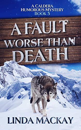 A Fault Worse Than Death: A Caldera Humorous Mystery - Book 3 (English Edition)
