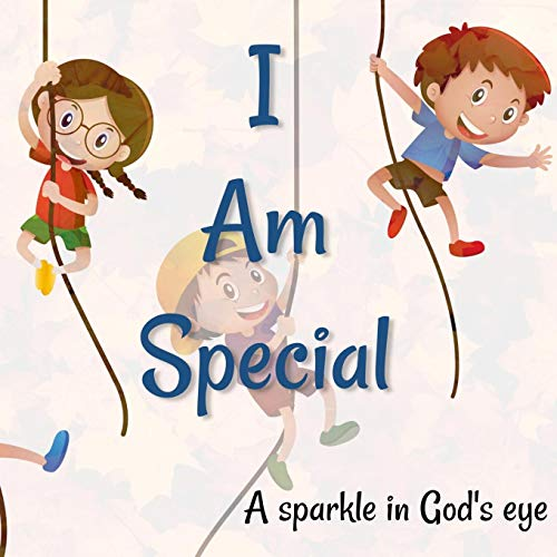 I Am Special: A sparkle in God's eye (Who Am I)