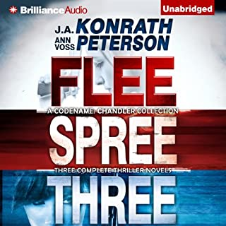 Codename: Chandler Trilogy     Three Complete Novels (Flee, Spree, Three)              By:                                                                                                                                 J. A. Konrath,                                                                                        Ann Voss Peterson                               Narrated by:                                                                                                                                 Angela Dawe                      Length: 37 hrs and 43 mins     162 ratings     Overall 4.0