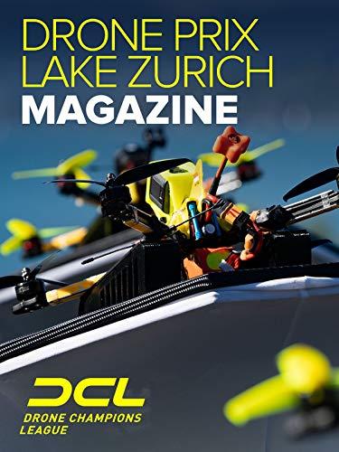 Drone Champions League Drone Prix Lake Zurich Magazine