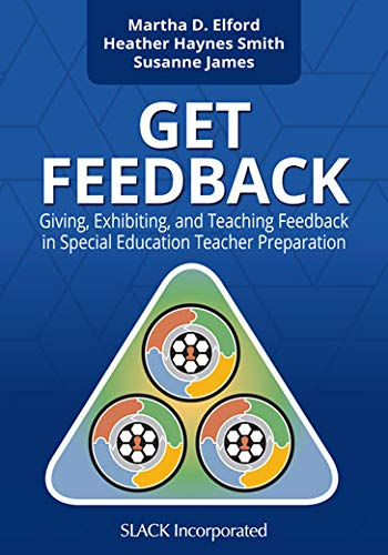 Get Feedback: Giving, Exhibiting and Teaching Feedback in Special Education Teacher Education