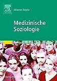 Medizinische Soziologie - Johannes Siegrist