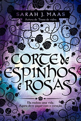 Corte de espinhos e rosas (Vol. 1)