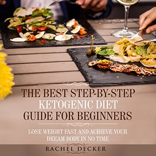 The Best Step-by-Step Ketogenic Diet Guide for Beginners audiobook cover art