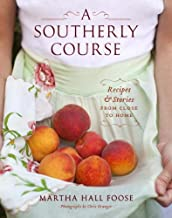 Free Download [PDF] A Southerly Course Recipes and Stories from Close to Home A Cookbook