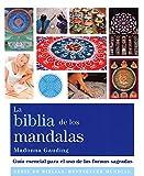 La Biblia De Los Mandalas: Guía esencial para el uso de las formas sagradas (Biblias)