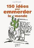Petit livre de - 150 idées pour emmerder le monde (LE PETIT LIVRE) - Format Kindle - 1,99 €