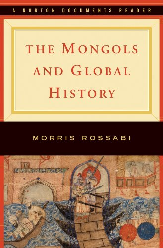 The Mongols and Global History (Norton Casebooks in History)