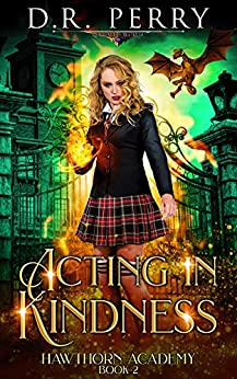 Acting In Kindness (Hawthorn Academy Book 2) by [D.R. Perry]