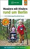 Wandern mit Kindern rund um Berlin: 21 kinderwagenfreundliche Touren