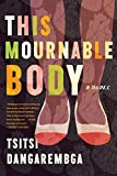 This Mournable Body: A Novel (English Edition)