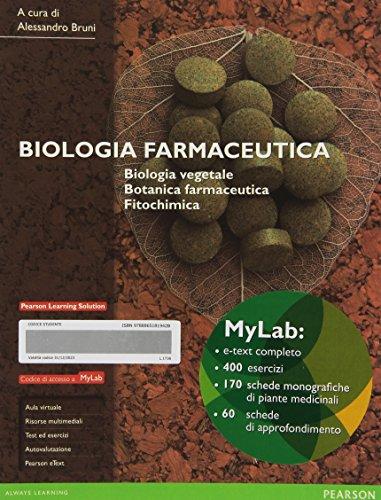 Biologia farmaceutica. Biologia vegetale, botanica farmaceutica, fitochimica. Ediz. MyLab. Con aggiornamento online