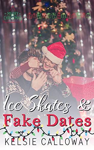 Ice Skates & Fake Dates: Second Chance Christmas Romance