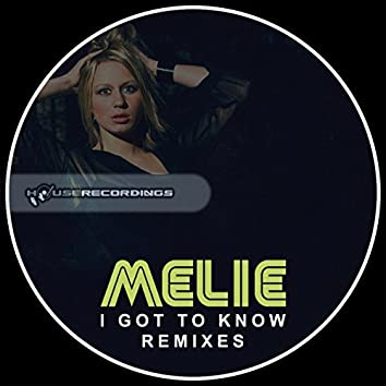 I Got To Know Remixes