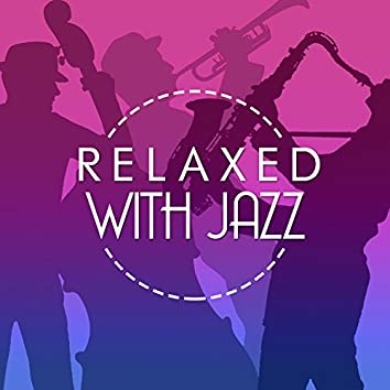 Relaxed with Jazz