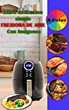 Libro de Cocina simple Freidora de Aire Con Imágenes: para principiantes y expertos, faciles y...