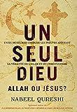 Un seul Dieu, Allah ou Jésus?