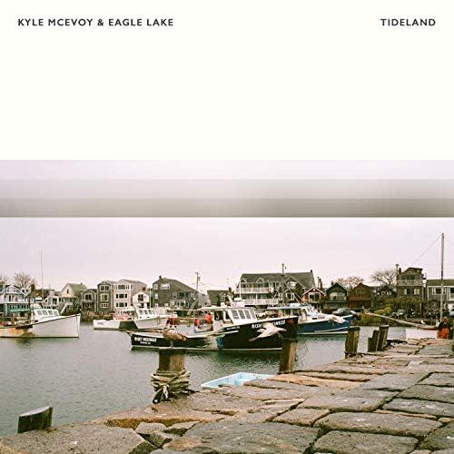 Kyle McEvoy & Eagle Lake