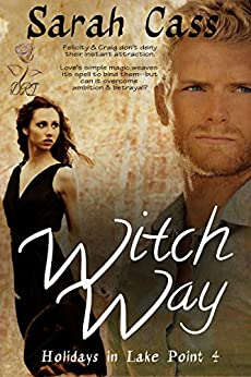Witch Way (Holidays in Lake Point 4) by [Sarah Cass]
