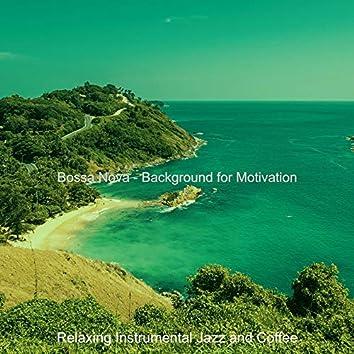 Bossa Nova - Background for Motivation