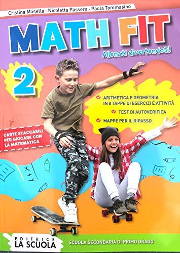 Math fit. Allenati divertendoti! Per la Scuola media (Vol. 2)