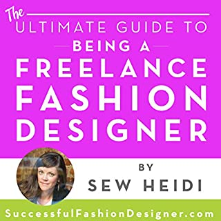 Ultimate Guide to Being a Freelance Fashion Designer audiobook cover art