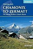 Cicerone Trekking Chamonix to Zermatt: The Classic Walker's Haute Route [Lingua Inglese]
