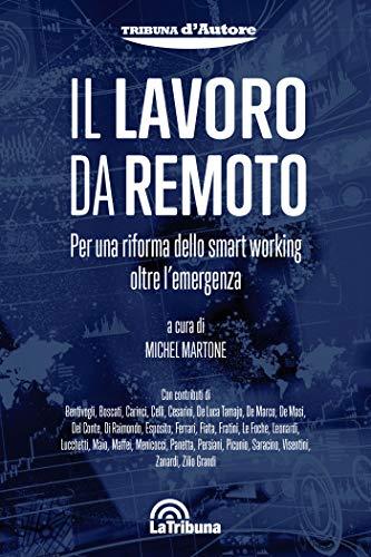 Il lavoro da remoto - Per una riforma dello smart working oltre l'emergenza