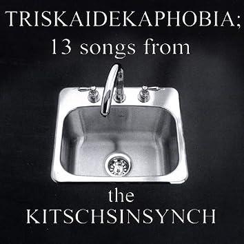 Triskaidekaphobia; 13 Songs From the Kitschsinsynch