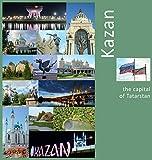 Kazan: The Capital of Tatarstan: A Photo Travel Experience (Russia)
