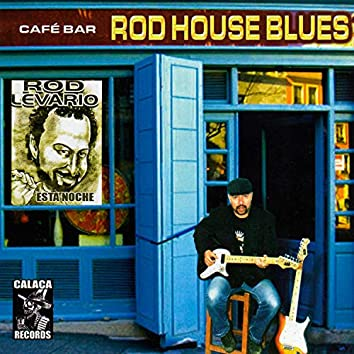 Rod House Blues