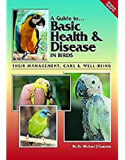 Basic Health and Disease in Birds: Their Management, Care & Well-Being