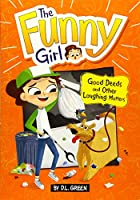 Good Deeds and Other Laughing Matters: A 4D Book (Funny Girl)