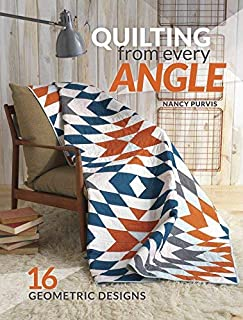 Quilting From Every Angle: 16 Geometric Designs by Nancy Purvis (2015-09-24)