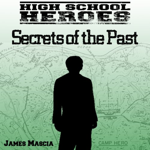High School Heroes: Secrets of the Past                   By:                                                                                                                                 James Mascia                               Narrated by:                                                                                                                                 Derek Lettman                      Length: 42 mins     Not rated yet     Overall 0.0
