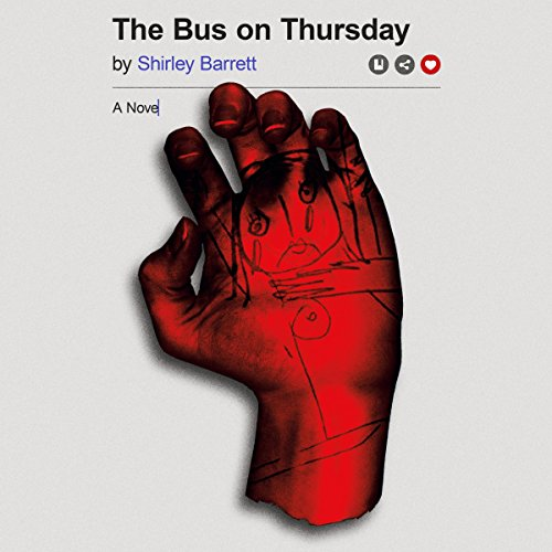 The Bus on Thursday     A Novel              By:                                                                                                                                 Shirley Barrett                               Narrated by:                                                                                                                                 Katherine Littrell                      Length: 5 hrs and 41 mins     30 ratings     Overall 3.5