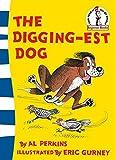 Digging-est Dog by Al Perkins (2006-04-03)