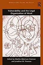 Vulnerability and the Legal Organization of Work (Gender in Law, Culture, and Society) (English Edition)