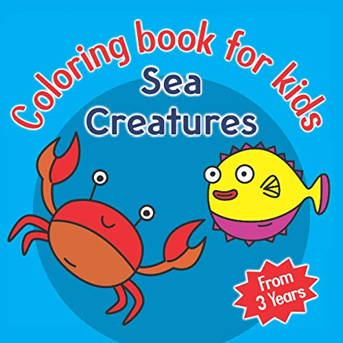 Sea Creatures Coloring Book for Kids: Coloring book with simple drawings with wide strokes to facilitate learning. From 3 years old