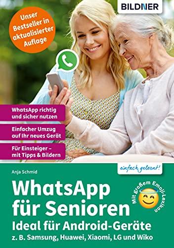 WhatsApp für Senioren: Aktuelle Version - speziell für Samsung u.a. Smartphones mit Android: Aktuelle Version für Samsung, LG, Huawei etc. u.a. Smartphones mit Android (German Edition)