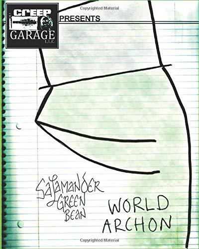 Salamander Green Bean: World Archon (Creep Garage Presents, Band 1)