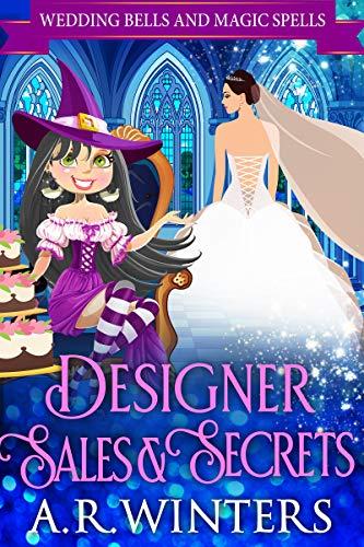 Desginer Sales and Secrets: Wedding Bells and Magic Spells (English Edition)