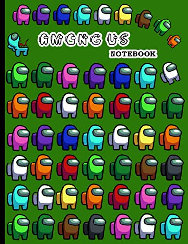 Among Us Green Notebook: Wide Ruled Journal for Gamers and College Students   Cute Gift for Kids and Anime Fans, Notebook Gifts for Girls and Boys   8.5x11 inches 100 Quality Pages