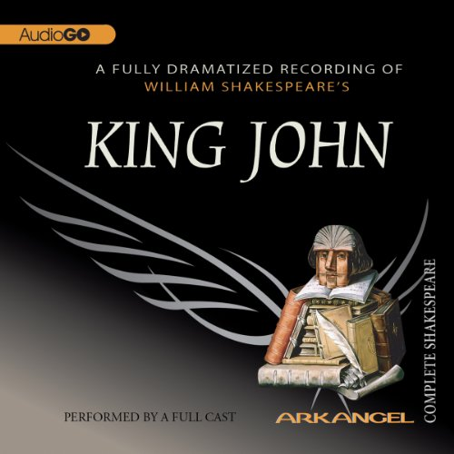 King John: The Arkangel Shakespeare audiobook cover art