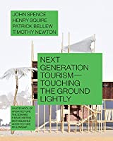 Next Generation Tourism: Touching the Ground Lightly (Edward P. Bass Distinguished Visiting Architecture Fellowship)