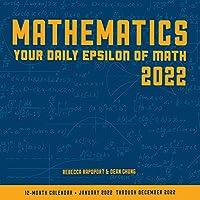 Mathematics 2022: Your Daily Epsilon of Math: 12-Month Calendar - January 2022 through December 2022