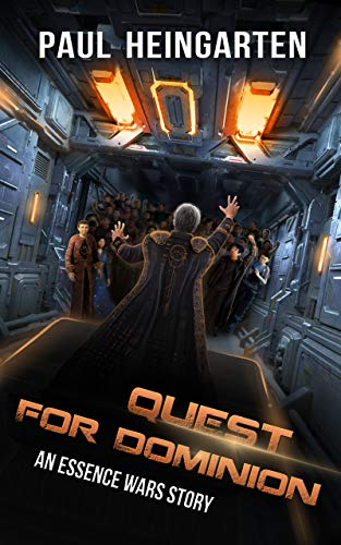 Quest for Dominion: An Interstellar War Story (The Essence Wars Book 3) (English Edition)