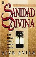 Sanidad divina/ Divine Healing: Y Por Su Llaga Fuimos Nostros Curados.../ and by His Wound We Were Healed...