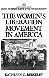 The Women's Liberation Movement in America: (Greenwood Press Guides to Historic Events of the Twentieth Century)