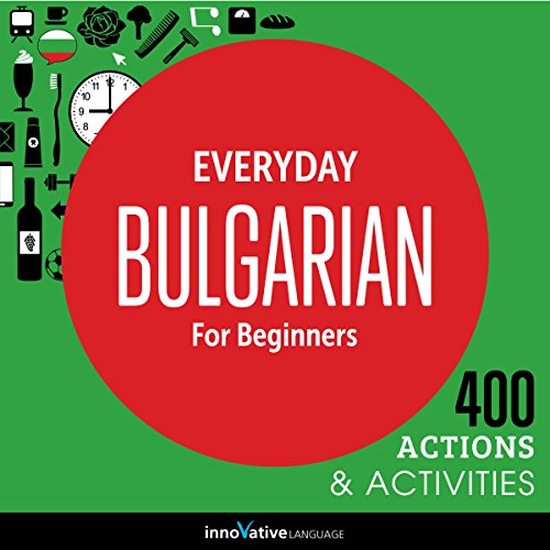 Everyday Bulgarian for Beginners - 400 Actions & Activities audiobook cover art